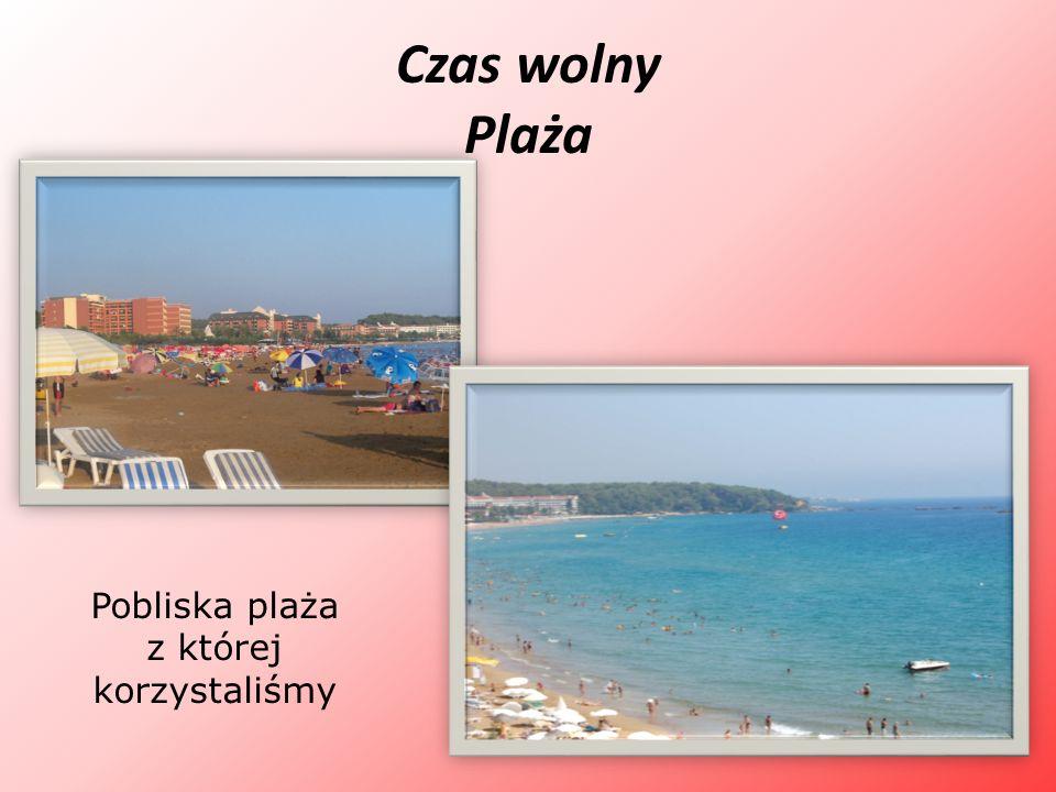 Czas wolny Plaża Pobliska plaża z której korzystaliśmy