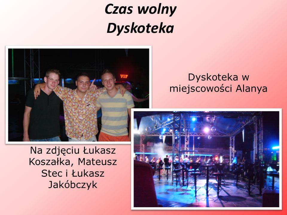 Czas wolny Dyskoteka Na zdjęciu Łukasz Koszałka, Mateusz Stec i Łukasz Jakóbczyk Dyskoteka w miejscowości Alanya