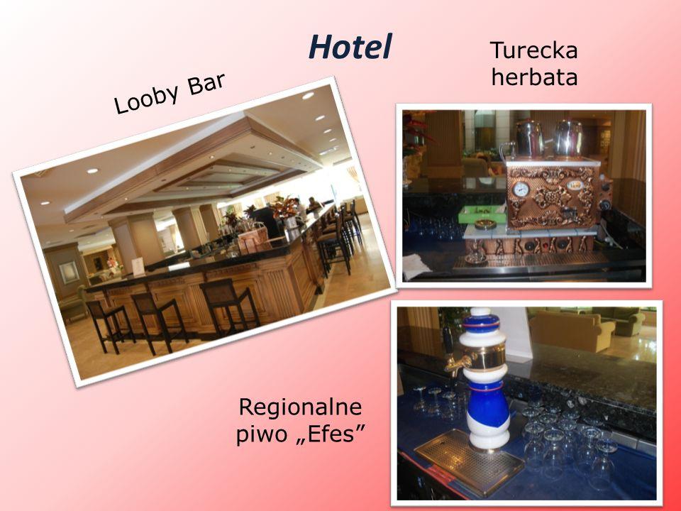 Hotel Looby Bar Turecka herbata Regionalne piwo Efes