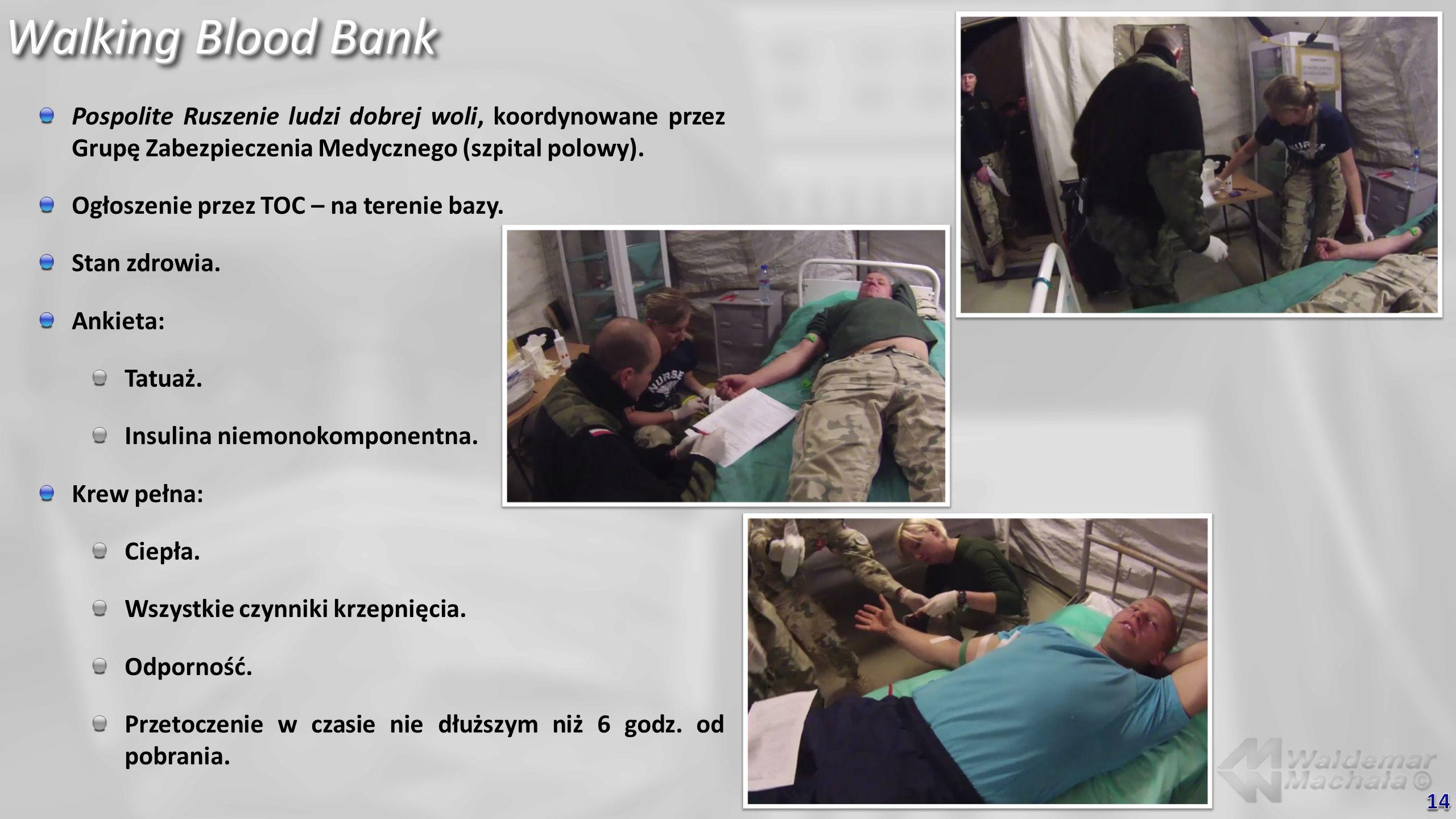 Walking Blood Bank Pospolite Ruszenie ludzi dobrej woli, koordynowane przez Grupę Zabezpieczenia Medycznego (szpital polowy). Ogłoszenie przez TOC – n