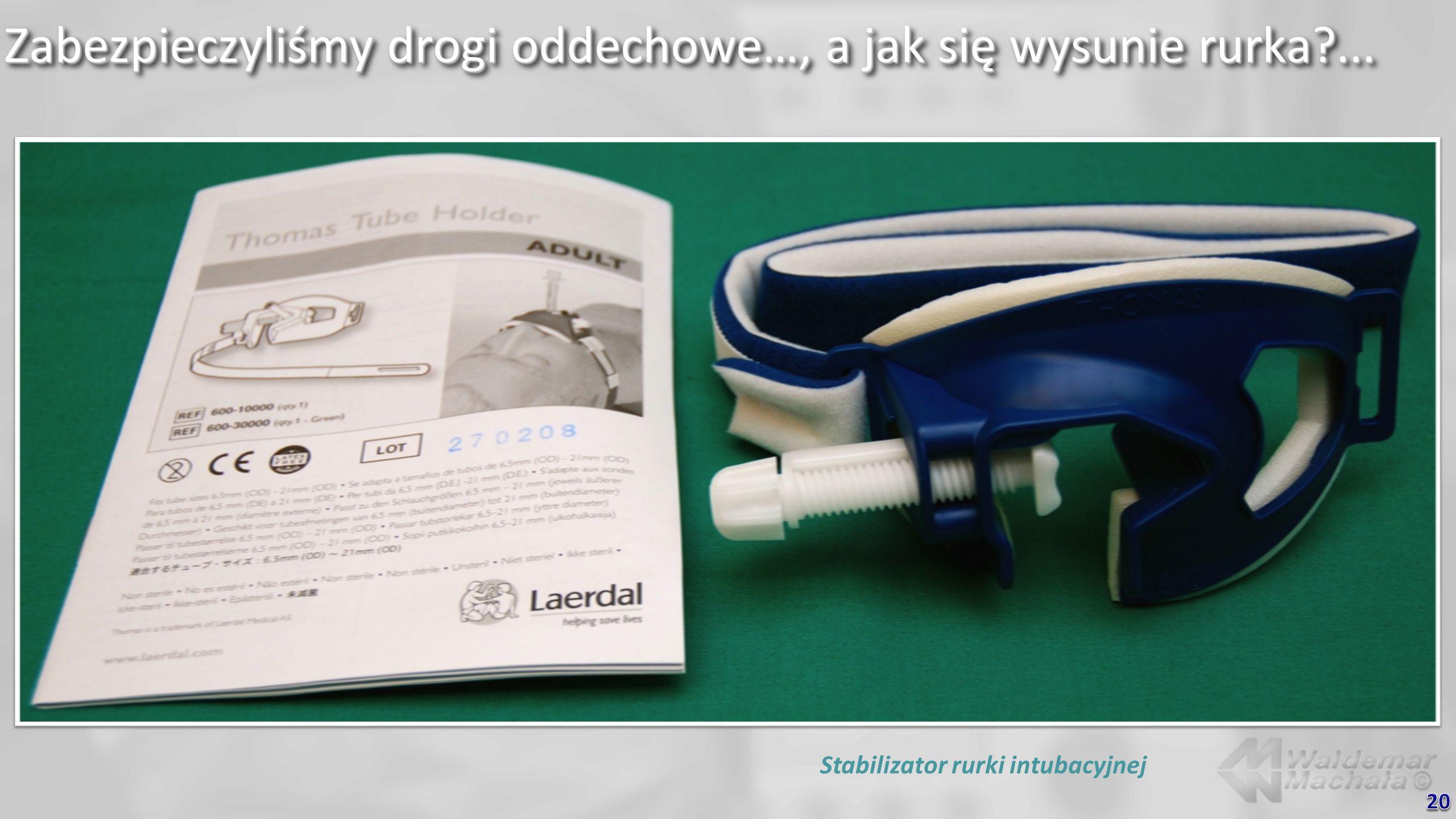 Zabezpieczyliśmy drogi oddechowe…, a jak się wysunie rurka?... Stabilizator rurki intubacyjnej
