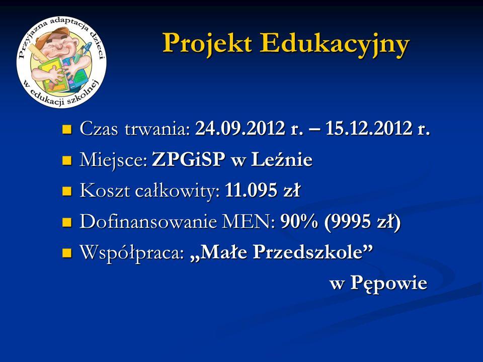 Projekt Edukacyjny Czas trwania: 24.09.2012 r. – 15.12.2012 r.