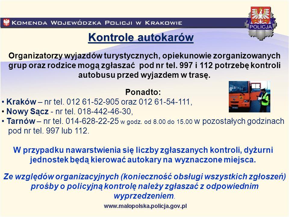 Organizatorzy wyjazdów turystycznych, opiekunowie zorganizowanych grup oraz rodzice mogą zgłaszać pod nr tel. 997 i 112 potrzebę kontroli autobusu prz