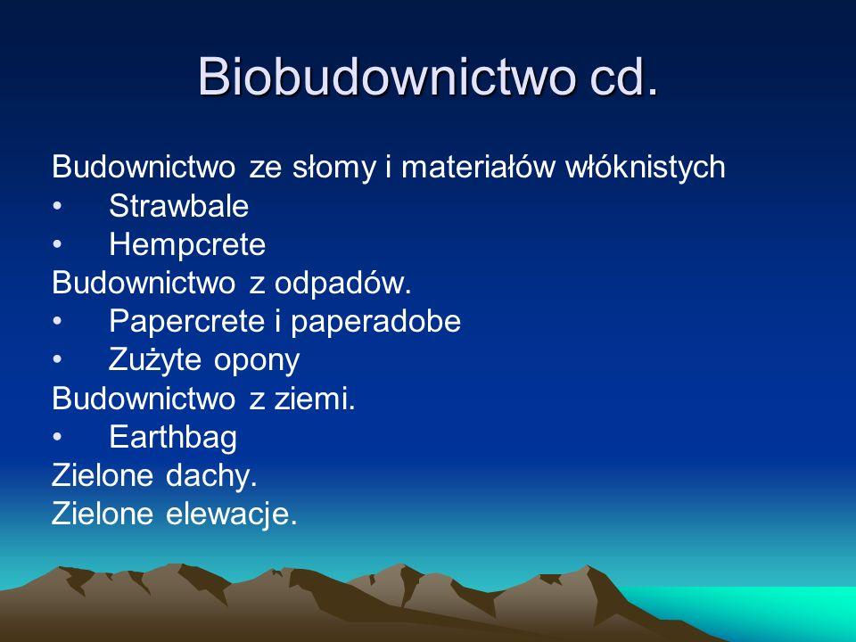 Biobudownictwo cd. Budownictwo ze słomy i materiałów włóknistych Strawbale Hempcrete Budownictwo z odpadów. Papercrete i paperadobe Zużyte opony Budow