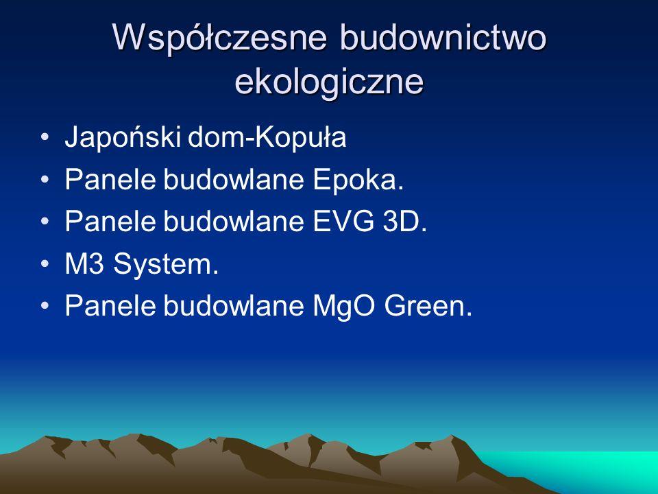 Współczesne budownictwo ekologiczne Japoński dom-Kopuła Panele budowlane Epoka. Panele budowlane EVG 3D. M3 System. Panele budowlane MgO Green.