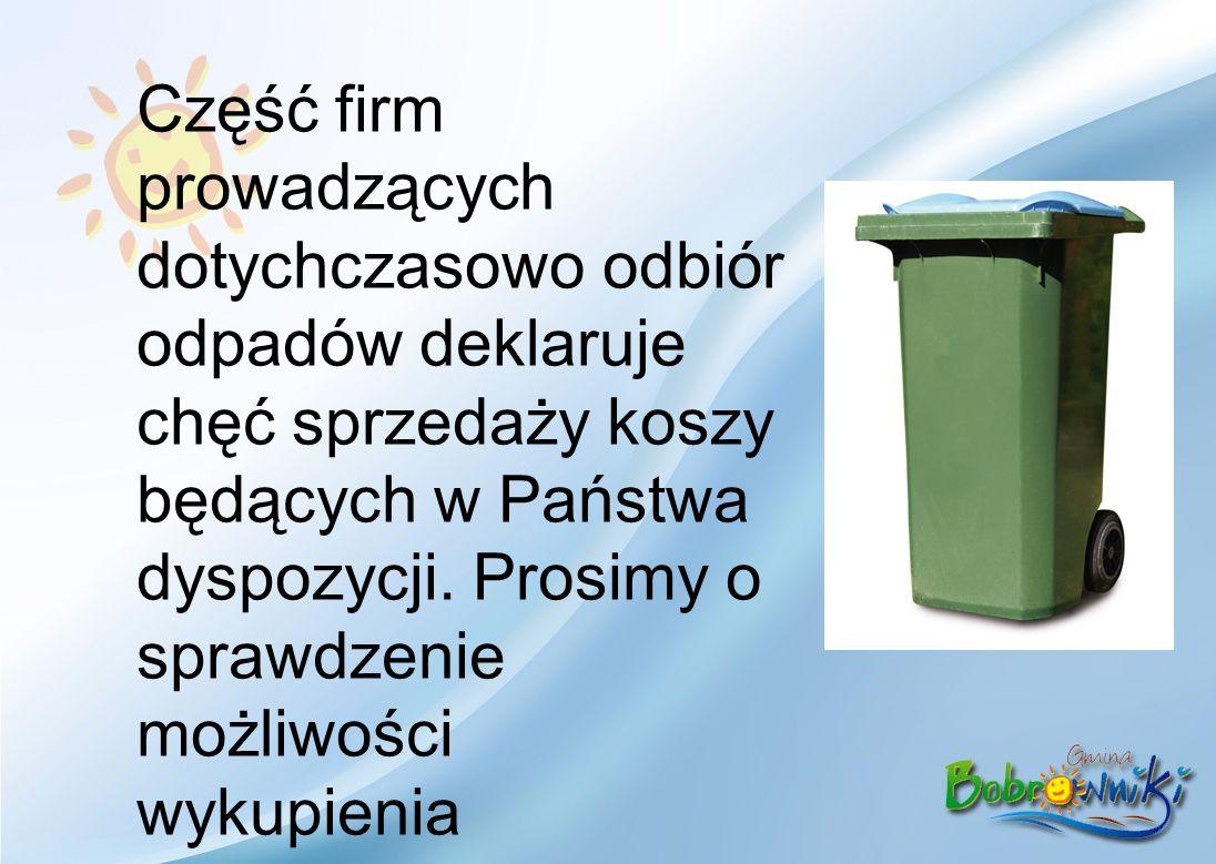 Część firm prowadzących dotychczasowo odbiór odpadów deklaruje chęć sprzedaży koszy będących w Państwa dyspozycji.