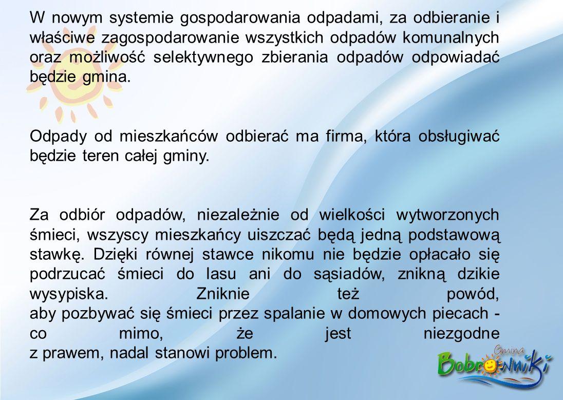 W nowym systemie gospodarowania odpadami, za odbieranie i właściwe zagospodarowanie wszystkich odpadów komunalnych oraz możliwość selektywnego zbierania odpadów odpowiadać będzie gmina.