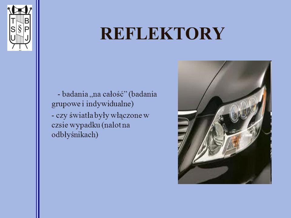 REFLEKTORY - badania na całość (badania grupowe i indywidualne) - czy światła były włączone w czsie wypadku (nalot na odbłyśnikach)