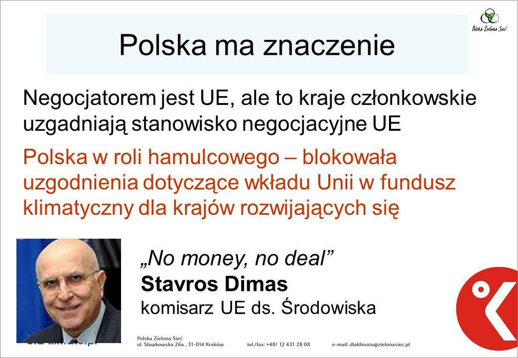 Polska ma znaczenie Negocjatorem jest UE, ale to kraje członkowskie uzgadniają stanowisko negocjacyjne UE Polska w roli hamulcowego – blokowała uzgodn