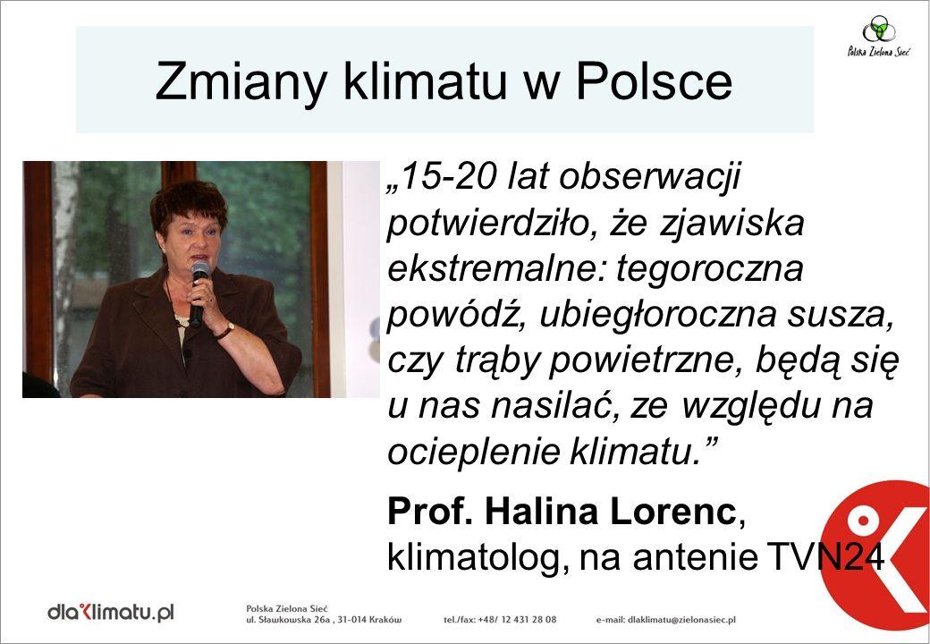 Zmiany klimatu w Polsce 15-20 lat obserwacji potwierdziło, że zjawiska ekstremalne: tegoroczna powódź, ubiegłoroczna susza, czy trąby powietrzne, będą