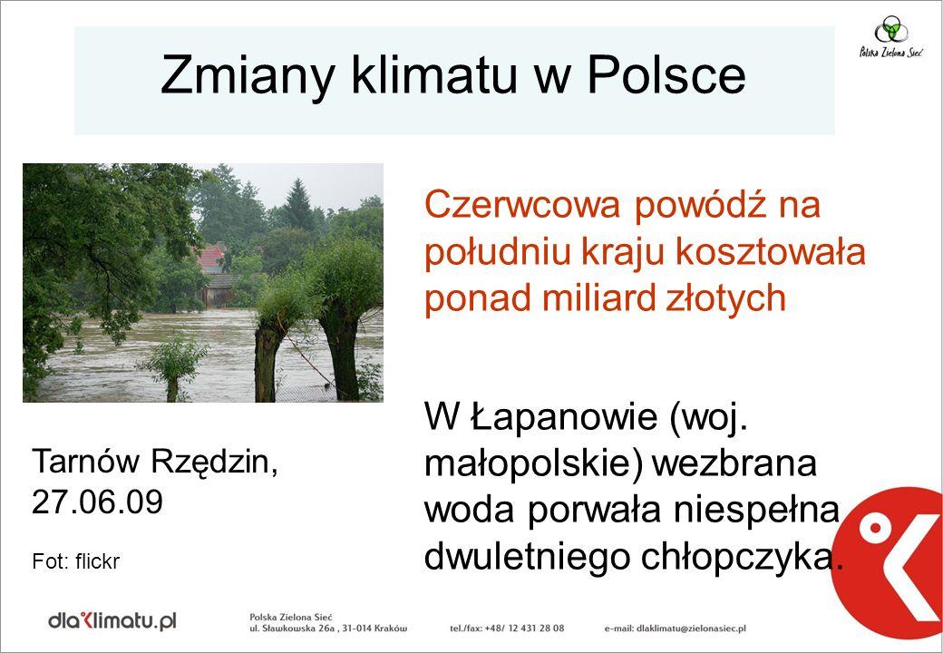 Zmiany klimatu w Polsce Czerwcowa powódź na południu kraju kosztowała ponad miliard złotych W Łapanowie (woj. małopolskie) wezbrana woda porwała niesp