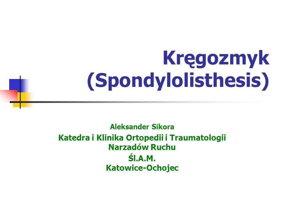 objawy kliniczne 3) Ucisk ogona końskiego i ciasnota kanału kręgowego w okresie w pełni rozwiniętej spondyliolistezy - chromanie przestankowe - zespoły neurologiczne wielokorzeniowe obustronne - niedowłady kończyn