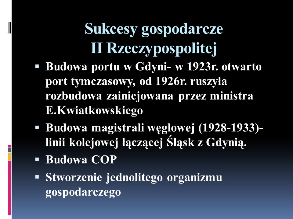 Sukcesy gospodarcze II Rzeczypospolitej Budowa portu w Gdyni- w 1923r.