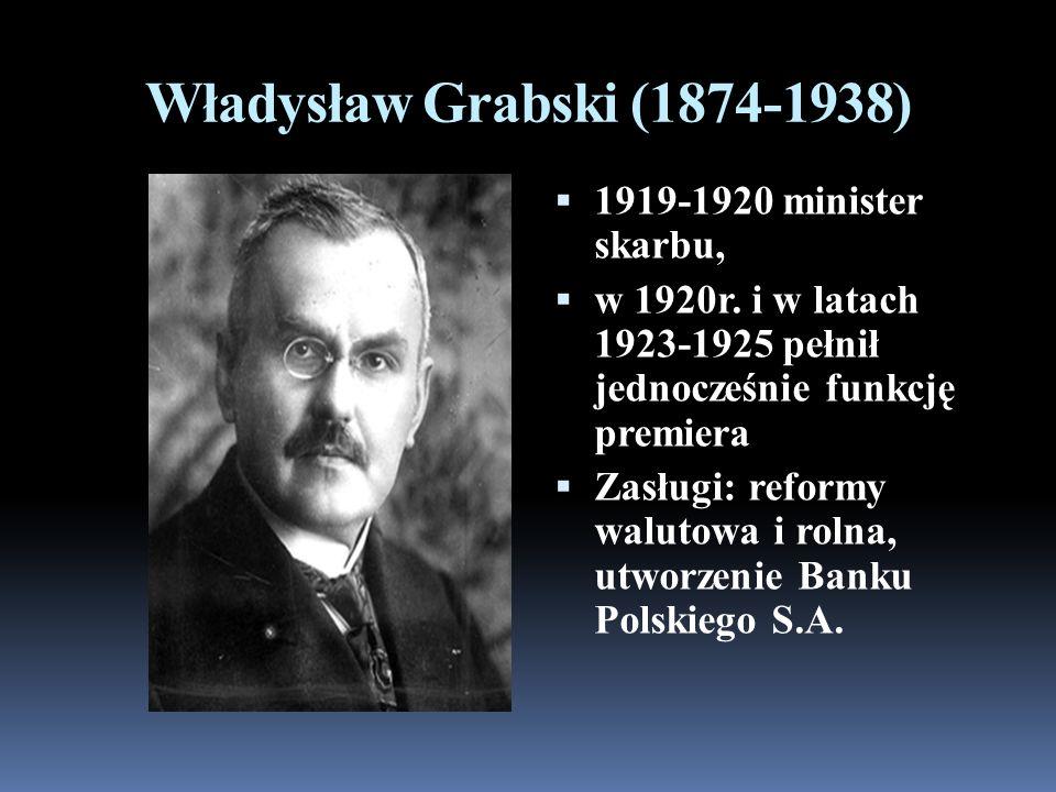 Władysław Grabski (1874-1938) 1919-1920 minister skarbu, w 1920r.