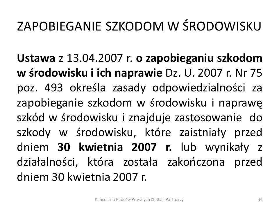 ZAPOBIEGANIE SZKODOM W ŚRODOWISKU Ustawa z 13.04.2007 r. o zapobieganiu szkodom w środowisku i ich naprawie Dz. U. 2007 r. Nr 75 poz. 493 określa zasa