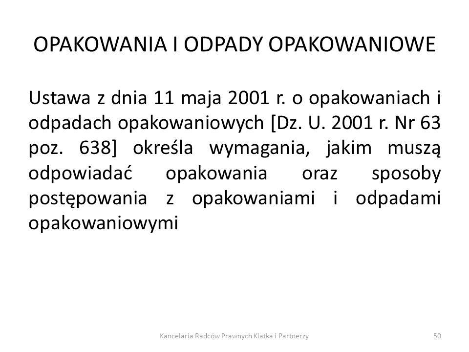 OPAKOWANIA I ODPADY OPAKOWANIOWE Ustawa z dnia 11 maja 2001 r. o opakowaniach i odpadach opakowaniowych [Dz. U. 2001 r. Nr 63 poz. 638] określa wymaga