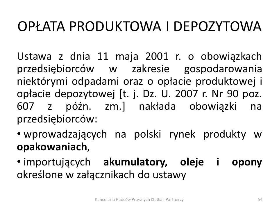 OPŁATA PRODUKTOWA I DEPOZYTOWA Ustawa z dnia 11 maja 2001 r. o obowiązkach przedsiębiorców w zakresie gospodarowania niektórymi odpadami oraz o opłaci
