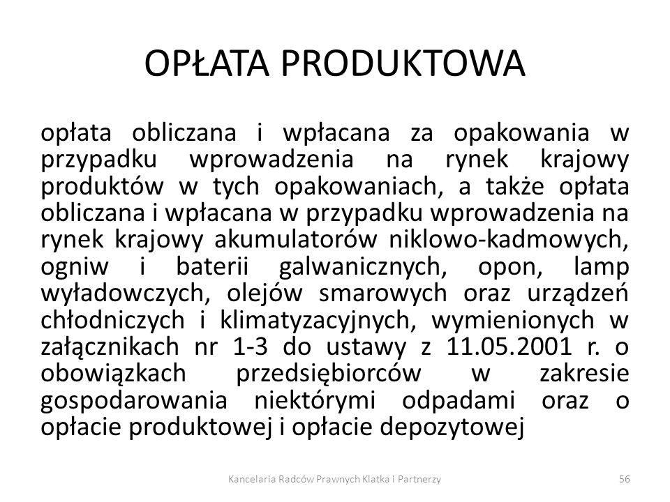OPŁATA PRODUKTOWA opłata obliczana i wpłacana za opakowania w przypadku wprowadzenia na rynek krajowy produktów w tych opakowaniach, a także opłata ob