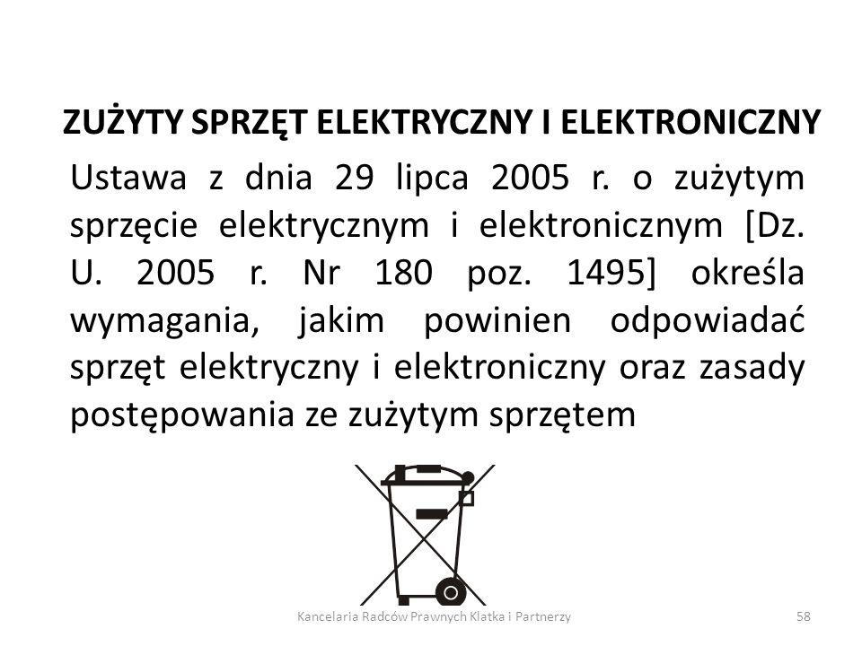 ZUŻYTY SPRZĘT ELEKTRYCZNY I ELEKTRONICZNY Ustawa z dnia 29 lipca 2005 r. o zużytym sprzęcie elektrycznym i elektronicznym [Dz. U. 2005 r. Nr 180 poz.