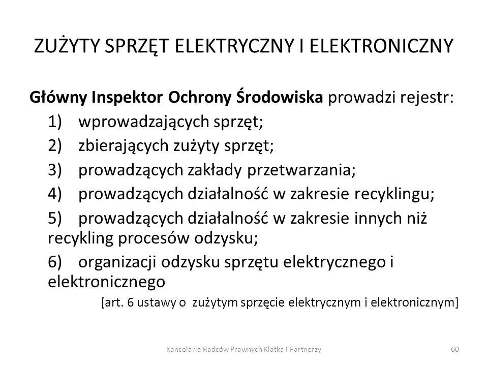 ZUŻYTY SPRZĘT ELEKTRYCZNY I ELEKTRONICZNY Główny Inspektor Ochrony Środowiska prowadzi rejestr: 1)wprowadzających sprzęt; 2)zbierających zużyty sprzęt