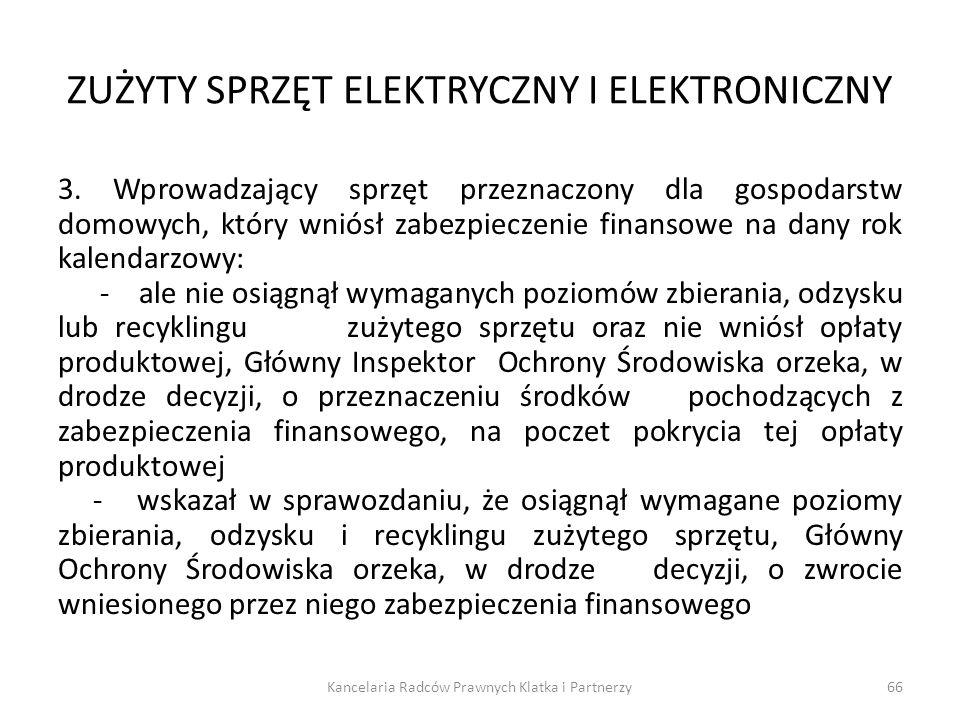 ZUŻYTY SPRZĘT ELEKTRYCZNY I ELEKTRONICZNY 3. Wprowadzający sprzęt przeznaczony dla gospodarstw domowych, który wniósł zabezpieczenie finansowe na dany