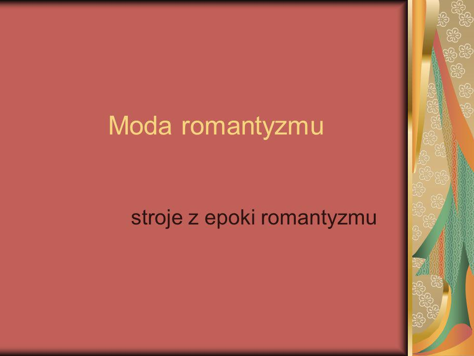 Skrócony Plan prezentacji Wstęp -D-Definicja Mody -R-Ramy zasowe Romantyzmu Stroje męskie -A-Angielskie -W-Włoskie -F-Francuskie -P-Polskie Stroje damskie -R-Różne -P-Polskie Podsumowanie