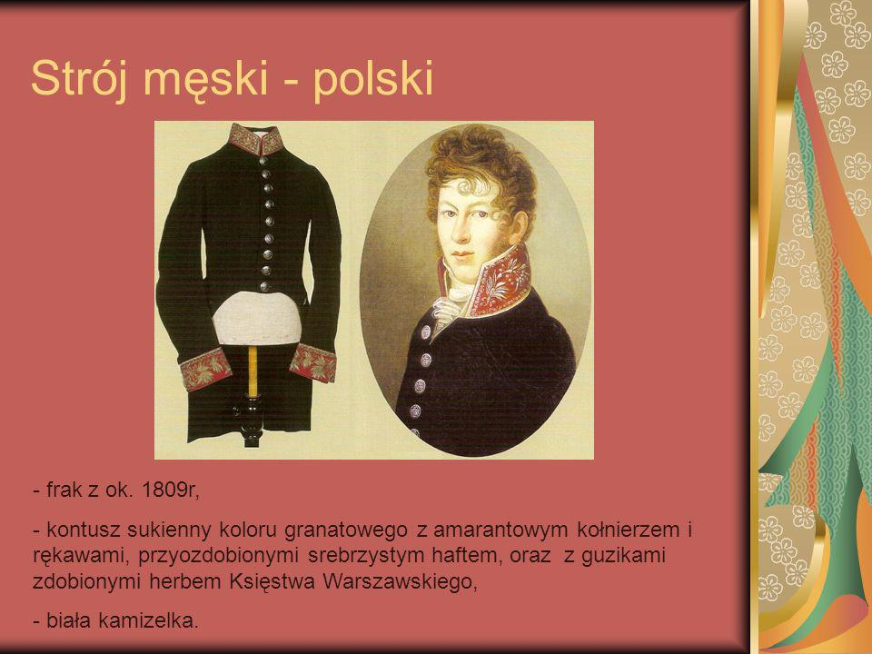 Strój męski - polski - frak z ok. 1809r, - kontusz sukienny koloru granatowego z amarantowym kołnierzem i rękawami, przyozdobionymi srebrzystym haftem