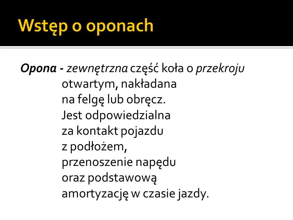 Opona bezdętkowa Opona bezdętkowa, to opona w której za utrzymanie odpowiedniego ciśnienia odpowiedzialna jest sama opona.
