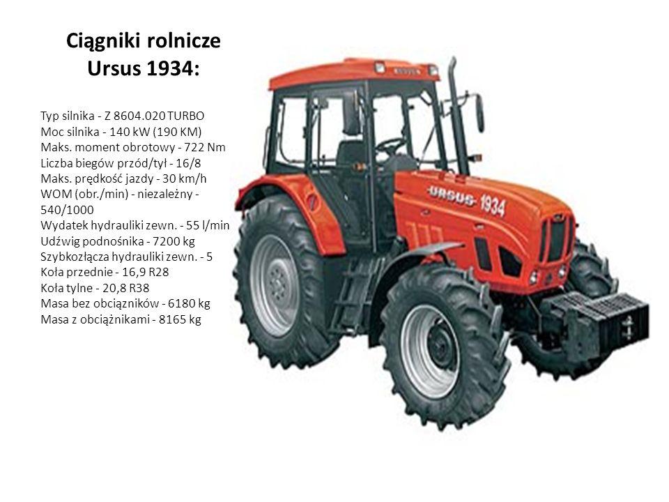 Ciągniki rolnicze Ursus 1934: Typ silnika - Z 8604.020 TURBO Moc silnika - 140 kW (190 KM) Maks. moment obrotowy - 722 Nm Liczba biegów przód/tył - 16