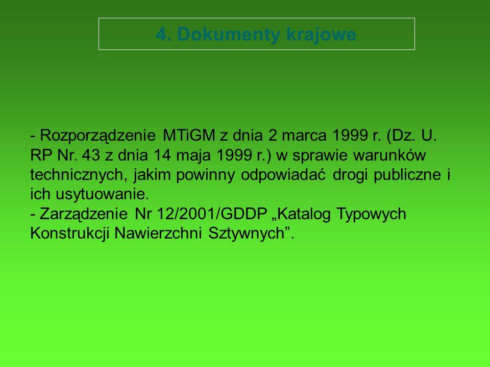 4. Dokumenty krajowe - Rozporządzenie MTiGM z dnia 2 marca 1999 r. (Dz. U. RP Nr. 43 z dnia 14 maja 1999 r.) w sprawie warunków technicznych, jakim po