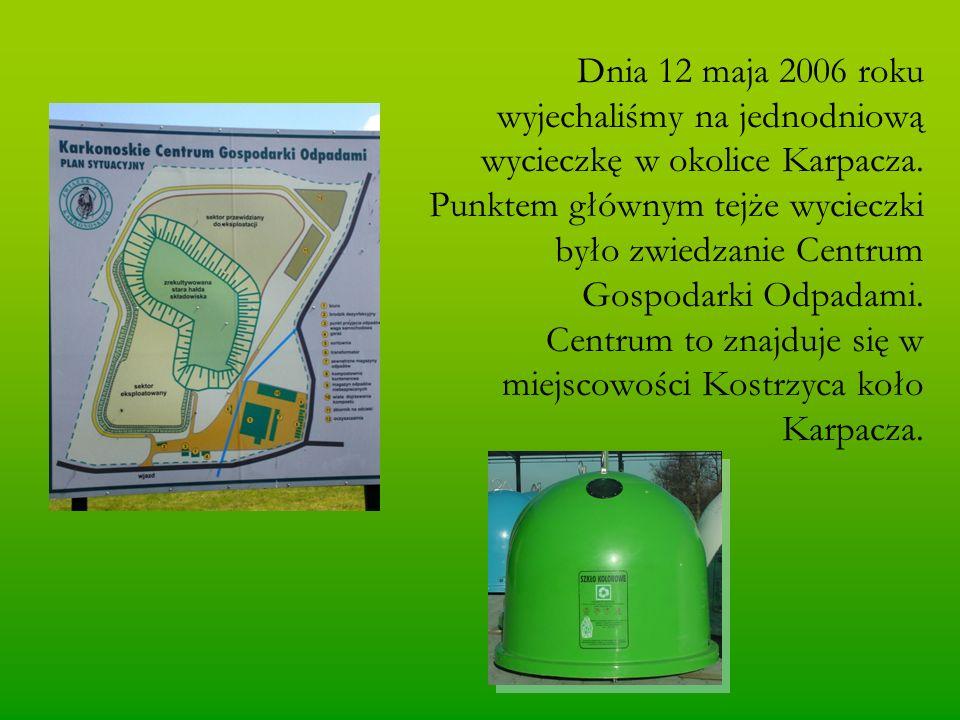 Dnia 12 maja 2006 roku wyjechaliśmy na jednodniową wycieczkę w okolice Karpacza.