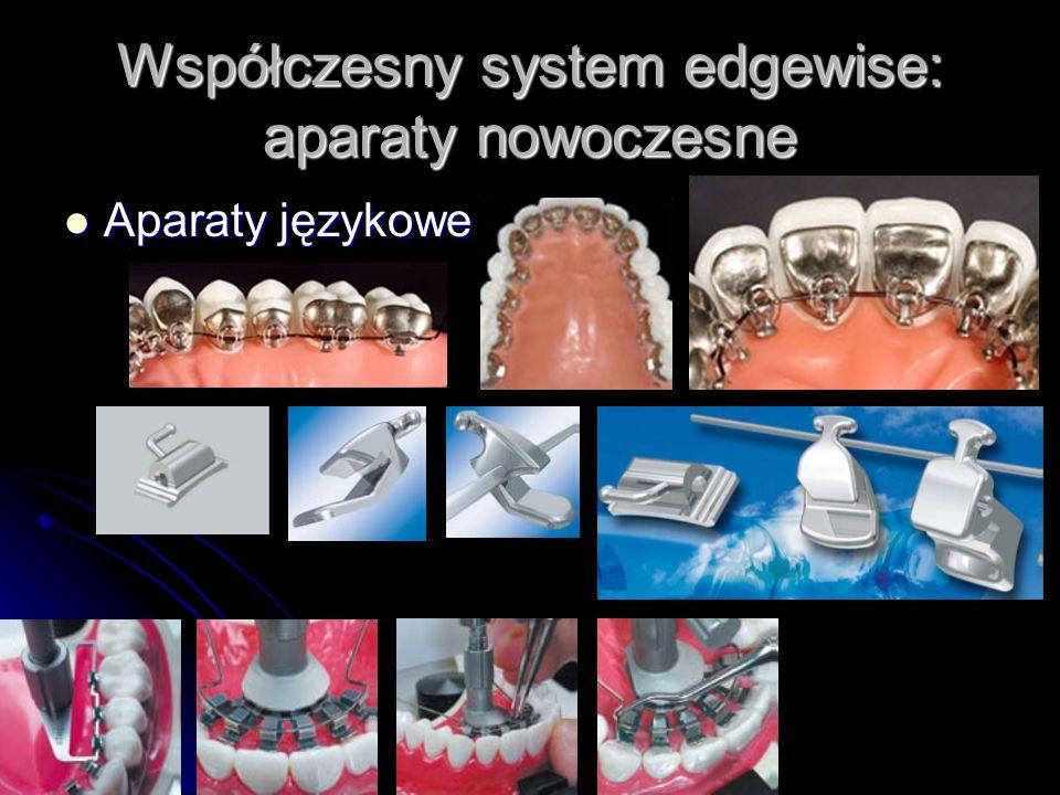 Współczesny system edgewise: aparaty nowoczesne Aparaty językowe Aparaty językowe
