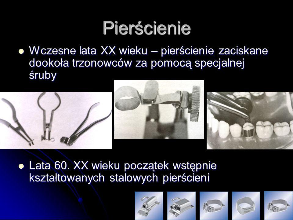 Pierścienie Wczesne lata XX wieku – pierścienie zaciskane dookoła trzonowców za pomocą specjalnej śruby Wczesne lata XX wieku – pierścienie zaciskane