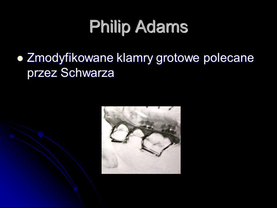 Philip Adams Zmodyfikowane klamry grotowe polecane przez Schwarza Zmodyfikowane klamry grotowe polecane przez Schwarza
