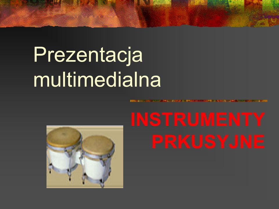 Prezentacja multimedialna INSTRUMENTY PRKUSYJNE