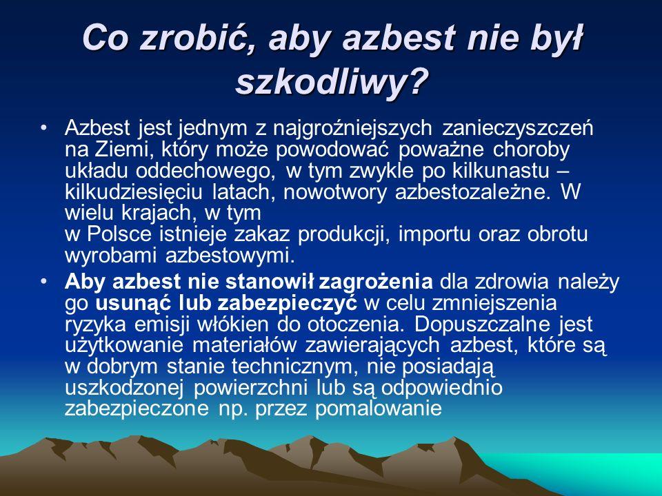 Co zrobić, aby azbest nie był szkodliwy.