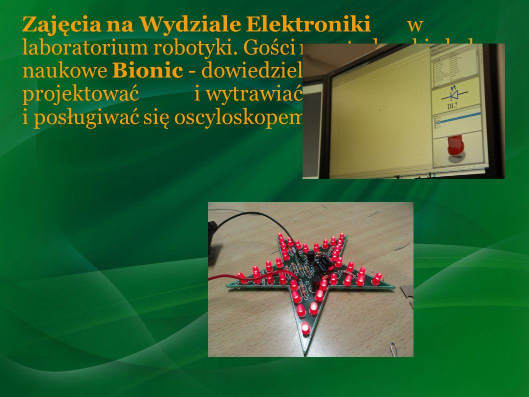Zajęcia na Wydziale Elektroniki w laboratorium robotyki. Gości nas studenckie koło naukowe Bionic - dowiedzieliśmy się jak projektować i wytrawiać pły