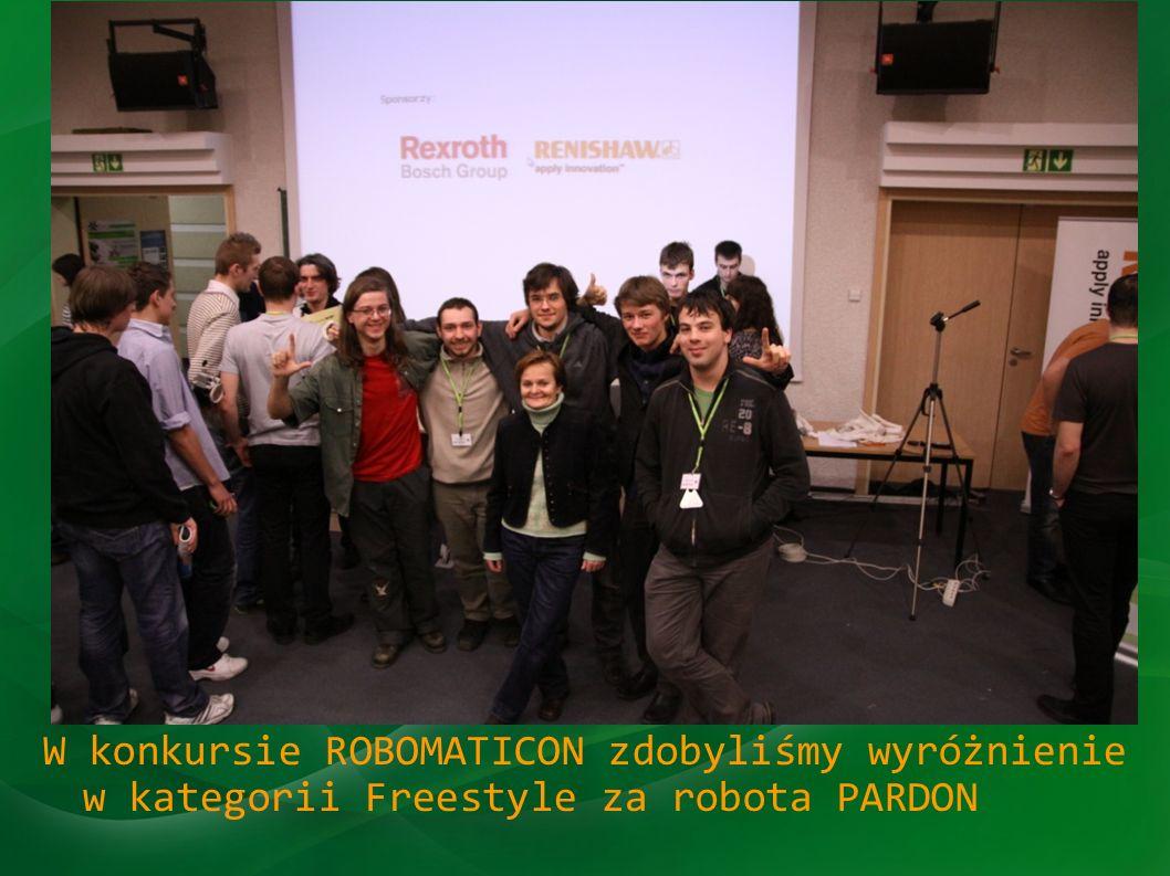 Robomaticon W konkursie ROBOMATICON zdobyliśmy wyróżnienie w kategorii Freestyle za robota PARDON