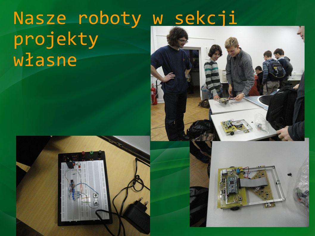 Nasze roboty w sekcji projekty własne