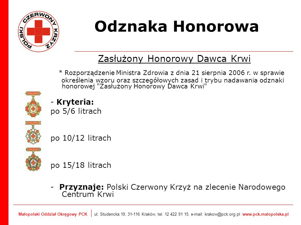 Małopolski Oddział Okręgowy PCK ul. Studencka 19, 31-116 Kraków, tel. 12 422 91 15, e-mail: krakow@pck.org pl www.pck.malopolska.pl Odznaka Honorowa Z