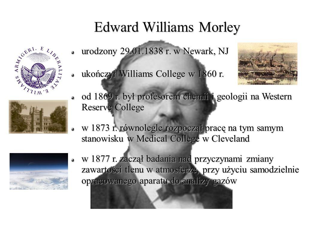 Doświadczenie Michelsona-Morleya badania były prowadzone w budynku kampusu Szkoły Case a w Cleveland przez cały rok decydujące pomiary wykonano w lipcu 1887 r.