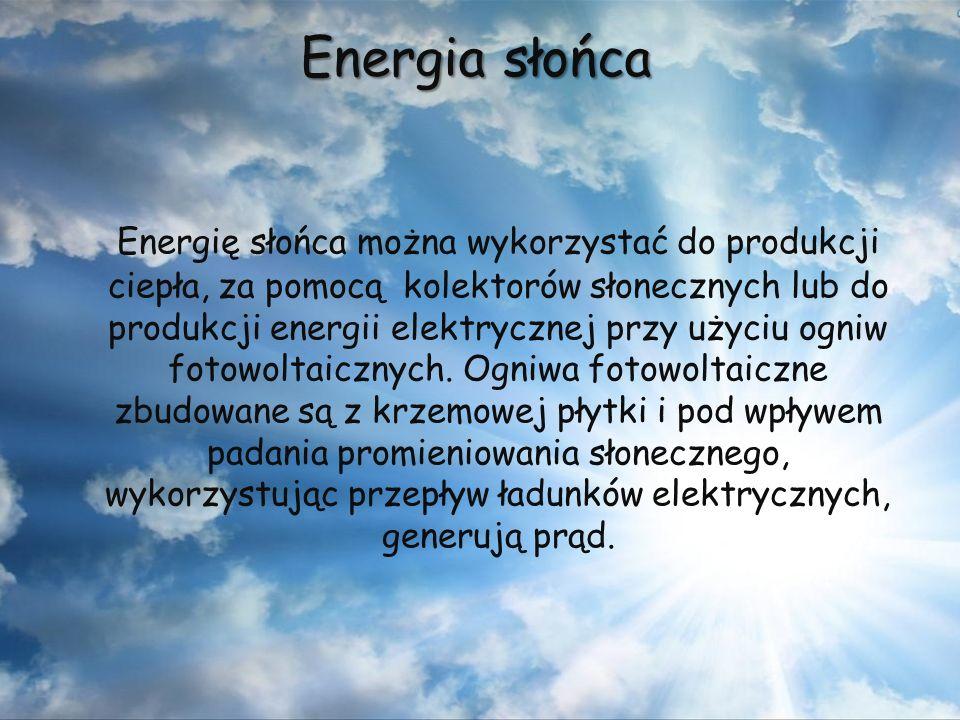 Energię słońca można wykorzystać do produkcji ciepła, za pomocą kolektorów słonecznych lub do produkcji energii elektrycznej przy użyciu ogniw fotowol