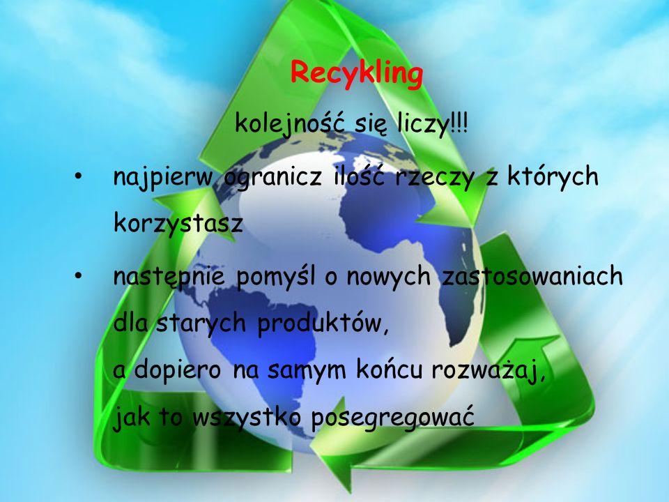 Recykling kolejność się liczy!!.