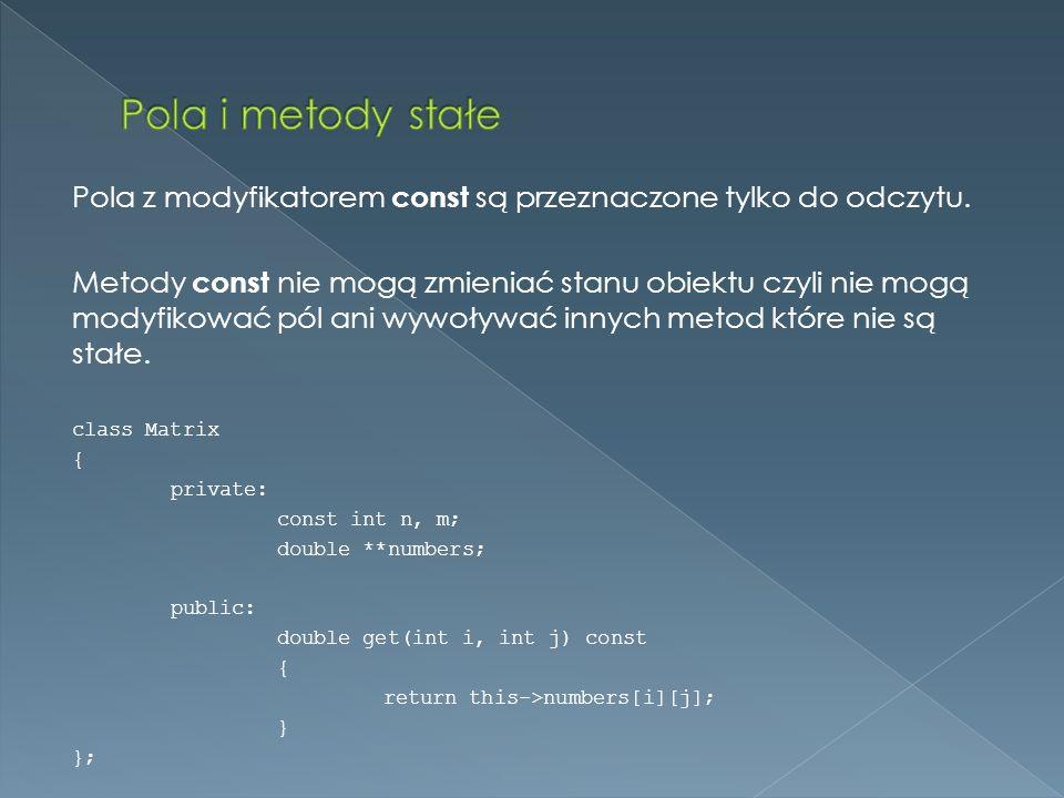 Pola z modyfikatorem const są przeznaczone tylko do odczytu.