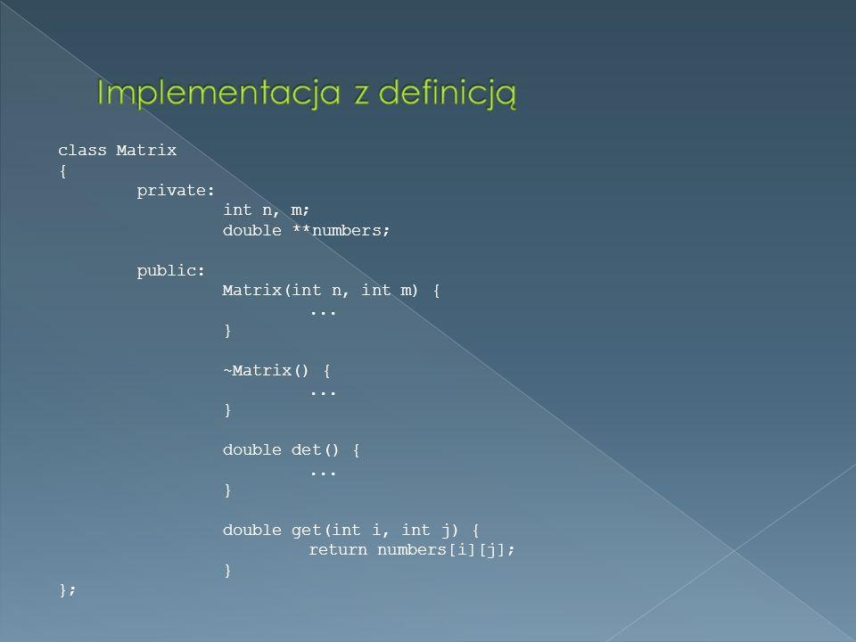 class Matrix { private: int n, m; double **numbers; public: Matrix(int n, int m) {...