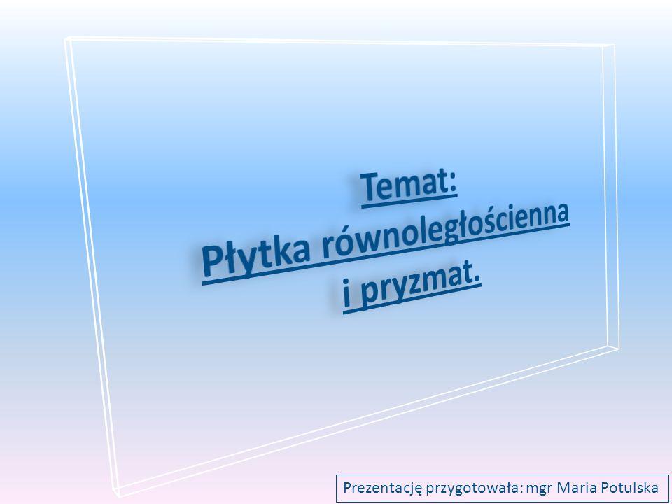 Prezentację przygotowała: mgr Maria Potulska