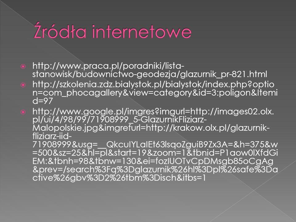 http://www.praca.pl/poradniki/lista- stanowisk/budownictwo-geodezja/glazurnik_pr-821.html http://szkolenia.zdz.bialystok.pl/bialystok/index.php?optio