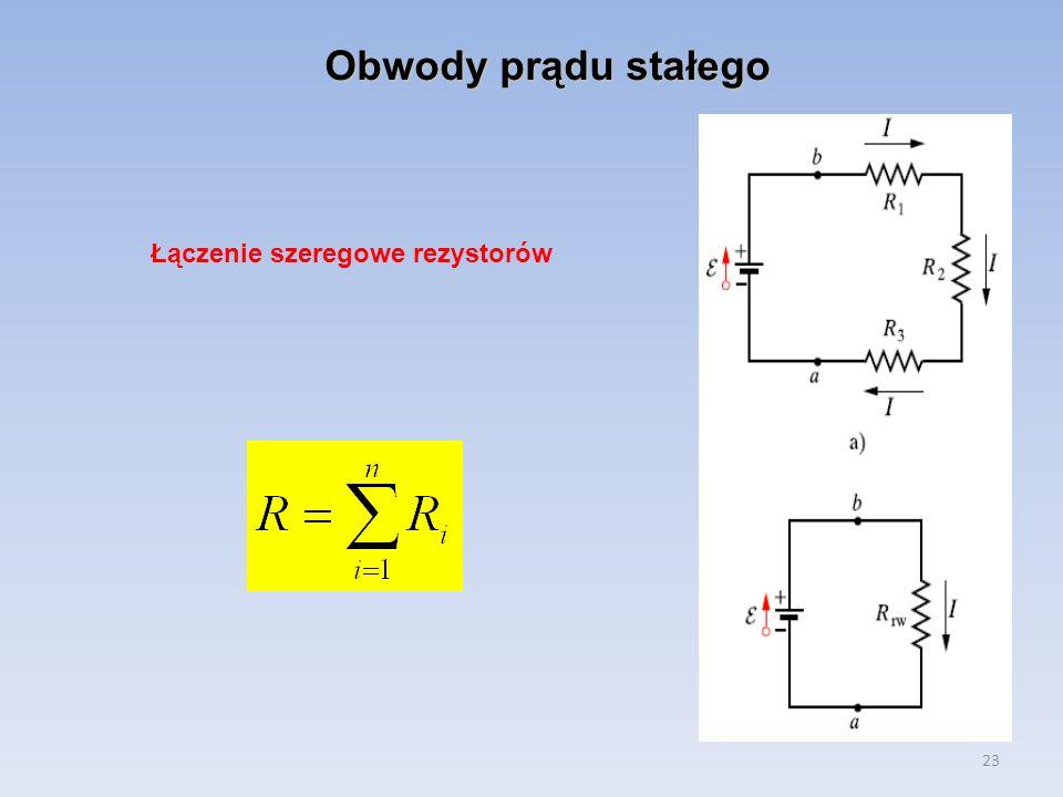 23 Obwody prądu stałego Łączenie szeregowe rezystorów