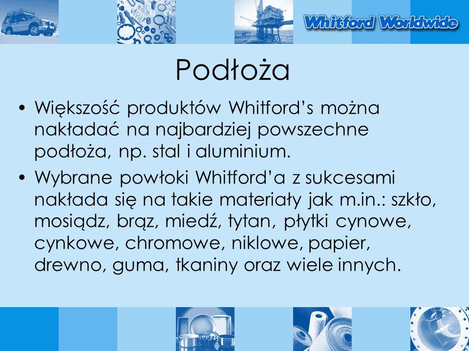 Podłoża Większość produktów Whitfords można nakładać na najbardziej powszechne podłoża, np. stal i aluminium. Wybrane powłoki Whitforda z sukcesami na