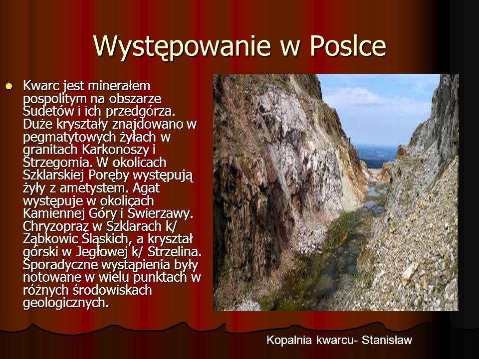Występowanie w Poslce Kwarc jest minerałem pospolitym na obszarze Sudetów i ich przedgórza. Duże kryształy znajdowano w pegmatytowych żyłach w granita